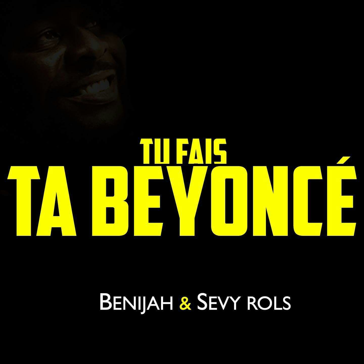 Benijah feat Sevy Rols_Tu fais ta beyonce New Single