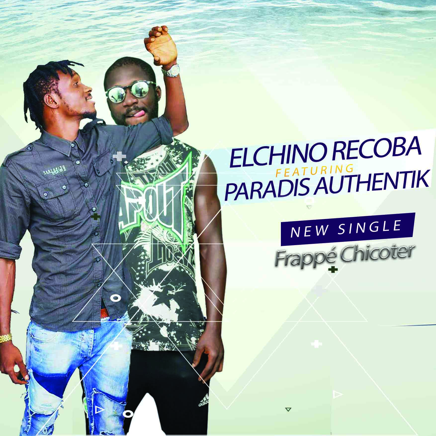 Elchino Recoba feat Paradis Authentik - Frappé Chicoter